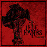 IDLE HANDS - Don't Waste Your Time, MCD