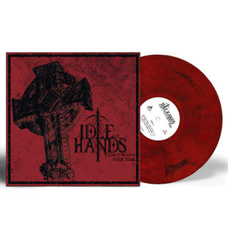 IDLE HANDS - Don't Waste Your Time, LP